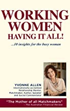 Working Women... Having it All!: 10 Insights for the Busy Woman!