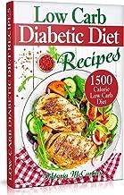 Low Carb Diabetic Diet Recipes: Keto Diabetic Cookbook. 1500 Calorie Low Carb Diabetic Diet. (Health & Weight Loss with Easy Low-Carb Diabetic Recipes) (English Edition)