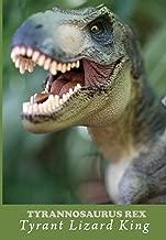 Tyrannosaurus Rex: Tyrant Lizard King (Palaeontology Book 2)