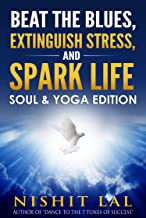 Beat the Blues, Extinguish Stress, and Spark Life: Soul and Yoga Edition