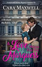 A Love Match for the Marquess: A London Ton Regency Romance (The Hesitant Husbands)