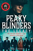 Peaky Blinders: The Legacy - The real story of Britain's most notorious 1920's gangs: The follow-up to the Sunday Times Be...