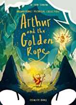 Arthur and the Golden Rope: Brownstone's Mythical Collection 1