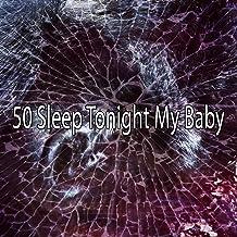 50 Sleep Tonight My Baby