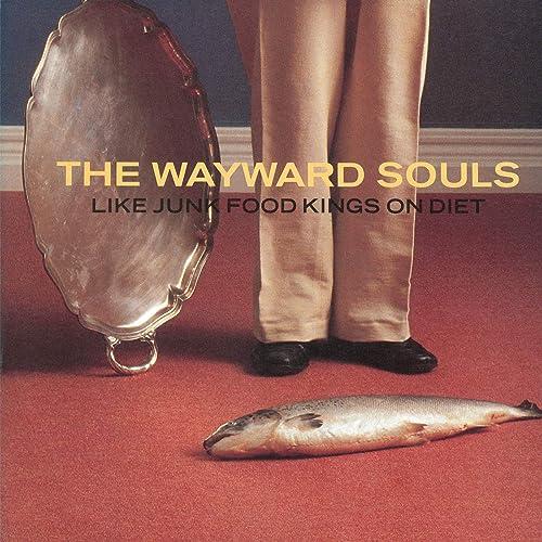 Like Junk Foods Kings On Diet By The Wayward Souls On Amazon Music Amazon Com