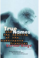 True Names and the Opening of the Cyberspace Frontier Kindle Edition