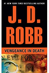 Vengeance in Death (In Death, Book 6) Kindle Edition