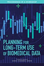 Planning for Long-Term Use of Biomedical Data: Proceedings of a Workshop (English Edition)