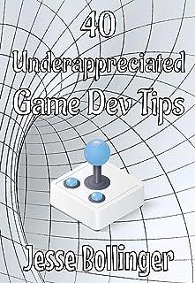 40 Underappreciated Game Dev Tips