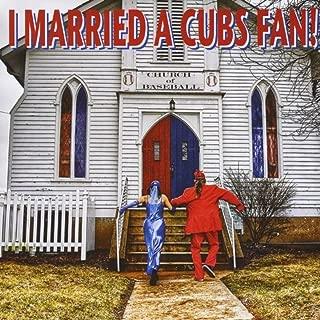 I Married a Cubs Fan - Single