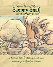 The Extraordinary Tale of Sammy Snail and Other Silly Stories