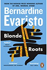 Blonde Roots: From the Booker prize-winning author of Girl, Woman, Other (English Edition) eBook Kindle