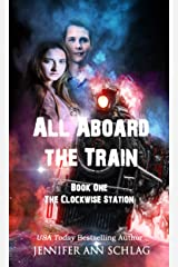 All Aboard the Train (The Clockwise Station Book 1) Kindle Edition