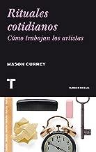 Rituales cotidianos: Cómo trabajan los artistas (Noema) (Spanish Edition)