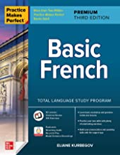 Practice Makes Perfect: Basic French, Premium Third Edition