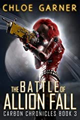 The Battle of Allion Fall (Carbon Chronicles Book 3) Kindle Edition