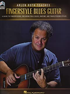 Arlen Roth Teaches Fingerstyle Guitar: A Guide to Fingerpicking, Including Folk, Blues, Ragtime & Travis Picking Styles
