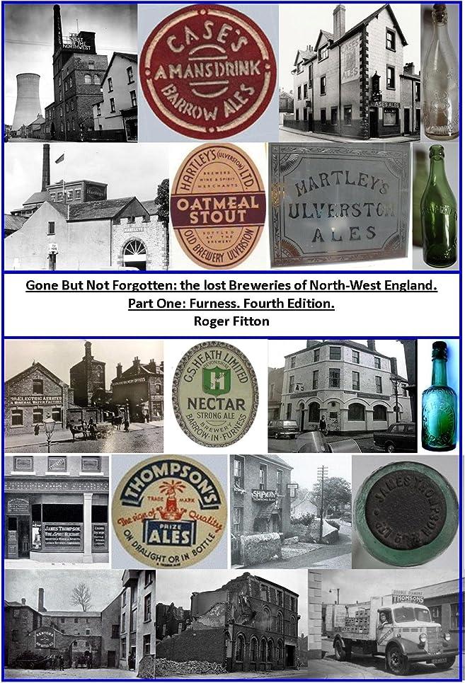六道姓Gone But Not Forgotten: the lost Breweries of North-West England. (Gone But Not Forgotten: the lost Breweries of North-West England.Part One: Furness Book 1) (English Edition)