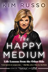 The Happy Medium: Life Lessons from the Other Side Kindle Edition
