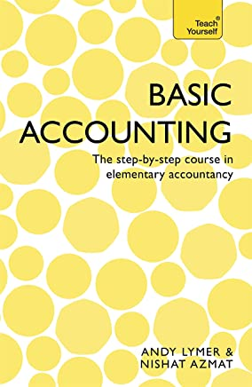 Basic Accounting: The step-by-step course in elementary accountancy (Teach Yourself) (English Edition)