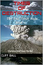 Times of Destruction: Christian End Times Thriller (The End Times Saga Book 5) (English Edition)