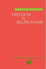 Freedom in Relationship (Moments with Oneself Book 13) Kindle Edition