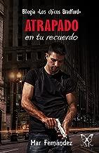 Atrapado en tu recuerdo (Bilogía: Los chicos Bradford nº 1) (Spanish Edition)