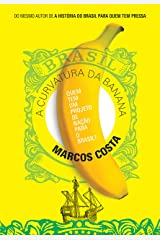 A curvatura da banana: Quem tem um projeto de nação para o Brasil? eBook Kindle