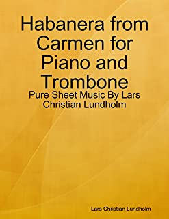 Habanera from Carmen for Piano and Trombone - Pure Sheet Music By Lars Christian Lundholm
