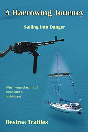A Harrowing Journey: Sailing into danger