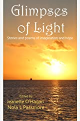 Glimpses of Light: Stories and poems of imagination and hope Kindle Edition