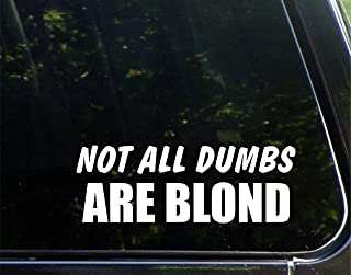 Not All Dumbs Are Blond - 8-3/4
