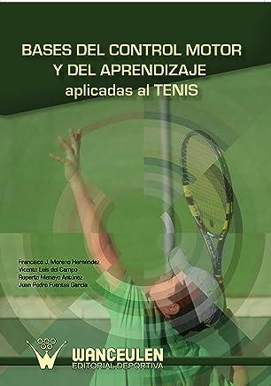 Bases del control motor y del aprendizaje aplicadas al tenis (Spanish Edition)