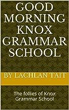 Good Morning Knox Grammar School: Deo Volente (God Wills It)