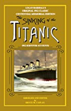 The Sinking of the Titanic (Annotated): 1912 Survivor Accounts PDF