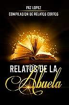 Relatos De La Abuela: Compilación de Relatos Cortos (Spanish Edition)