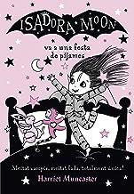 La Isadora Moon va a una festa de pijames (La Isadora Moon 8) (Catalan Edition)