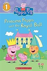 Princess Peppa and the Royal Ball (Peppa Pig: Level 1 Reader) Kindle Edition