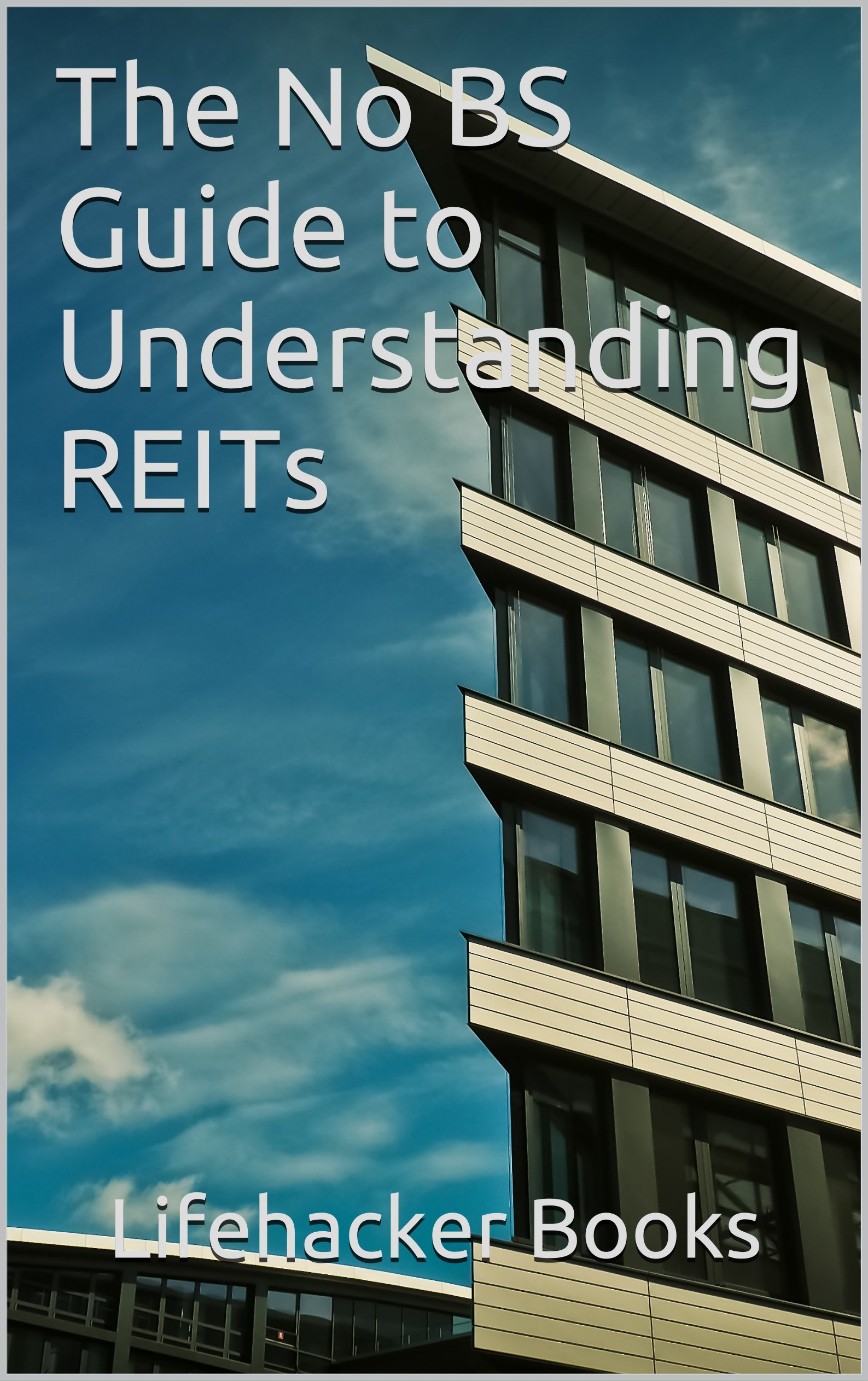 The No BS Guide to Understanding REITs