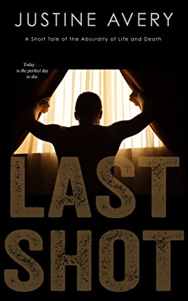 Last Shot: A Short Tale of the Absurdity of Life and Death