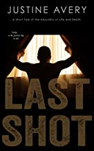 Last Shot: A Short Tale of the Absurdity of Life and Death (English Edition)
