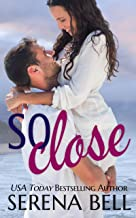 So Close (Tierney Bay Book 1)