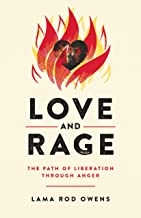 Love and Rage: The Path of Liberation through Anger
