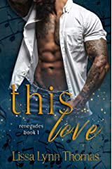 This Love (Renegades Book 1) Kindle Edition