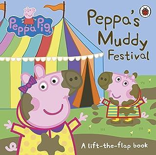 Peppa Pig: Peppa's Muddy Festival: A Lift-the-Flap Book