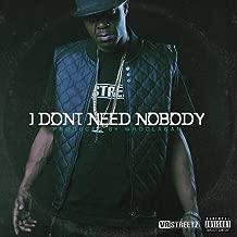 I Don't Need Nobody - Single [Explicit]