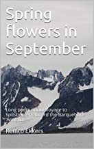 Spring flowers in September: Long poem about Voyage to Spitsbergen aboard the Barquentine 'Antigua'