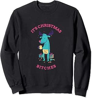It's Christmas Bitches Drunken fat dad reindeer Holiday Sweatshirt