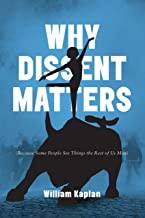 Why Dissent Matters: Because Some People See Things the Rest of Us Miss