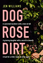 Dog Rose Dirt: a gripping new debut serial killer crime thriller that will keep you up all night